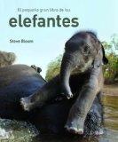 El pequeno gran libro de los elefantes/ Elephants a Book for Children (Spanish Edition)