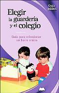 Elegir La Guarderia Y El Colegio / Choosing the Right Daycare and School Guia Para Seleccion...