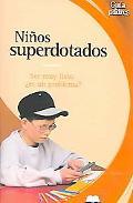 Ninos Superdotados / Gifted Children +Ser Muy Listo es Un Problema? / Can Your Children be t...