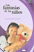 Fantasias De Los Ninos / Childhood Fantasies Mentalidad Infantil / What Children are Thinking
