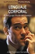 Lenguaje Corporal / Body Language El Lenguaje Mudo Del Cuerpo / The Silent Language