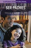Ser Padres / Being Parents Aprende a Ser Un Padre Del Siglo XXI / In the 21st Century