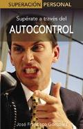 Autocontrol / Self-Control Superate a Traves del Autocontrol / Using it to Excel