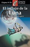 Influjo De La Luna / The Power of the Moon