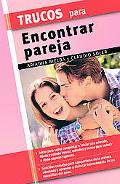 Trucos Para Encontrar Pareja/ Tips to Find a Mate