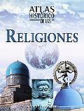 Atlas Historico De Las Religiones/ Historical Atlas of Religions
