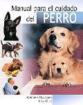 Manual Para El Cuidado Del Perro / The Dog Owner's Handbook
