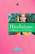 Hinduismo / Hinduism La Religion De Los Mil Dioses / The religion of a Thousand gods