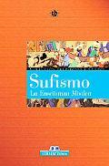 Sufismo / Sufism La Ensenanza Mistica / The Mystical Teaching