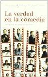 La Verdad En La Comedia / The Truth In Comedy (Spanish Edition)