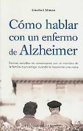 Como Hablar Con Un Enfermo De Alzheimer/talking to Alzheimer's