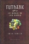 Futhark La Magia De Las Runas / Futhark A Handbook of Rune Magic