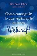 Como conseguir lo que realmente quieres - Wishcraft (Spanish Edition) (Coleccion Nueva Conci...