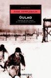 Gulag / Gulag: Historia de los Campos de Concentracion Sovieticos / History of the Soviet Co...