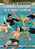 Técnicas de Relajación y Trabajo Corporal en el Medio Acuático (2) (Spanish Edition)