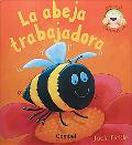 La Abeja Trabajadora/ The Very Busy Bee