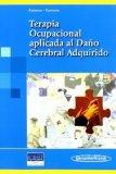 Terapia ocupacional aplicada al dano cerebral adquirido / Occupational therapy applied to th...