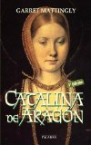 CATALINA DE ARAGON (3ª ED.)
