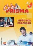 Club Prima A2B1/ Club Prisma A2B1: Libro del Profesor/ Teacher's Guide (Metodos De Espanol) ...