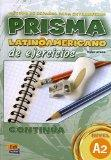 Prisma Latinoamericano, Nivel A2 / Prisma Latin American, Level A2: Metodo de Espanol para e...