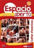 Espacio Abierto Niveau 1 Cahier d'exercices (Spanish Edition)