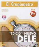 El cronmetro / The timer: Manual de preparacin del DELE. Nivel B2 / Diploma of Spanish as a ...