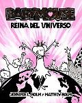 Reina del Universo (Queen of the World!: Babymouse Series #1)