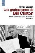 Las grabaciones de Bill Clinton / The Clinton Tapes (Spanish Edition)