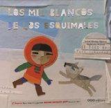 Los mil blancos de los esquimales / Thousand Whites of the Eskimos (Spanish Edition)