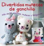 Divertidos munecos de ganchillo / Super-Cute Crochet: Mas de 35 animales, munecas y amigurum...