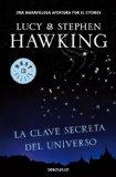 La clave secreta del universo / George's Secret Key To The Universe (Spanish Edition)