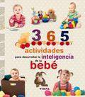 365 Actividades para Desarrollar la Inteligencia de Tu Beb�