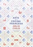El arte de la cocina francesa / Mastering The Art Of French Cooking (Spanish Edition)