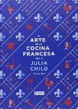 El arte de la cocina francesa / The art of French cooking (Spanish Edition)