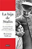 La hija de Stalin : la extraordinaria y tumultuosa vida de Svetlana Alliluyeva