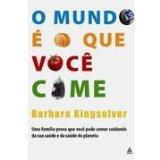 O Mundo  O Que Voc Come - Animal, Vegetable, Miracle: A Year of Food Life - Portuguese Edition