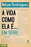 Vida Como Ela E. . . : Em Serie (Em Portugues do Brasil)