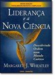 Liderança e a Nova Ciência (Em Portuguese do Brasil)