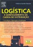 Logística e Gerenciamento da cadeia de distribuição - 2a edição revisada