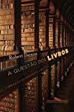 Questao dos Livros: Passado, Presente e Futuro (Em Portugues do Brasil)