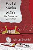 Voce e Minha Mae?: Um Drama Em Quadrinhos (Em Portugues do Brasil)