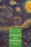 A dança do universo: Dos mitos de criação ao Big-Bang