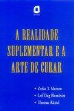 Realidade Suplementar e a Arte de Curar (Em Portuguese do Brasil)
