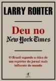 Deu no New York Times (O Brasil segundo a otica de um reporter do jornal mais influente do m...