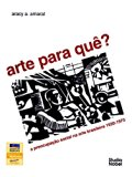Arte Para Quê?: a Preocupação Social na Arte Brasileira 1930-1970