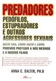 Predadores. Pedófilos, Estupradores e Outros Agressores Sexuais (Em Portuguese do Brasil)