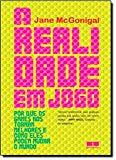 A Realidade em Jogo (Em Portuguese do Brasil)