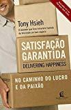 Satisfacao Garantida - Delivering Happiiness (Em Portugues do Brasil)