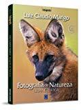 Fotografia de Natureza: Teoria e Pratica (Em Portugues do Brasil)