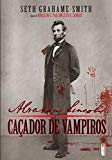 Abraham Lincon: Cacador de Vampiro (Em Portugues do Brasil)
